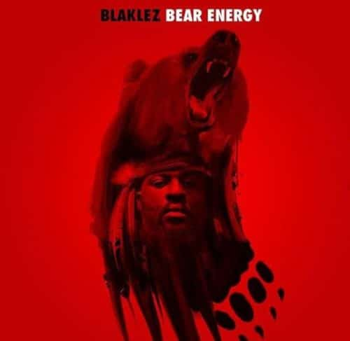 Blaklez & Pdot O - Bear Energy (FULL ALBUM) Mp3 Zip Fast Download Free Audio Complete