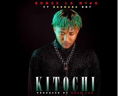 Bonge La Nyau Ft. Barnaba - Kitochi Mp3 Audio Download