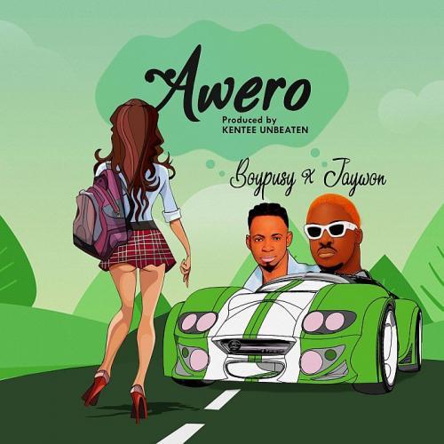 Boypusy Ft. Jaywon - Awero Mp3 Audio Download