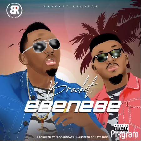 Bracket - Ebenebe Mp3 Audio Download