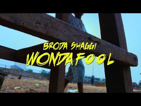 Broda Shaggi - Wonda Fool Mp3 Audio Download