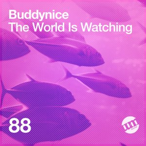 Buddynice - The World Is Watching (ALBUM) Mp3 Zip Fast Download Free audio Complete