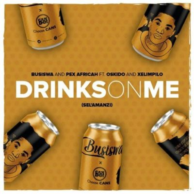 Busiswa & Pex Africah Ft. Oskido & Xelimpilo - Drinks On Me (Selamanzi) Mp3 Audio Download