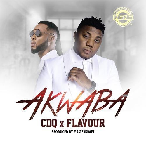 CDQ Ft. Flavour - Akwaba (Prod. by Masterkraft) Mp3 Audio Download