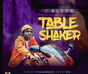 C Blvck - Table Shaker Mp3 Audio Download