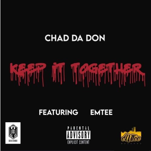 Chad Da Don - Keep It Together Ft. Emtee Mp3 Audio Download