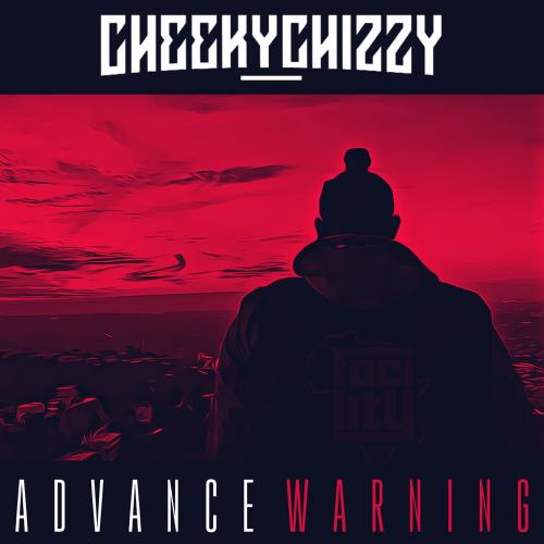 CheekyChizzy - Advance Warning Mp3 Audio Download