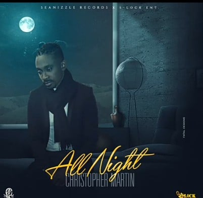 Christopher Martin - All Night Mp3 Audio Download