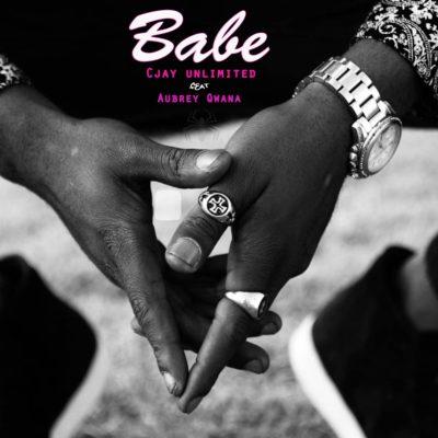 Cjayunlimited - Babe Ft. Aubrey Qwana Mp3 Audio Download