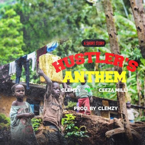 Clemzy Ft. Ceeza Milli - Hustlers Anthem Mp3 Audio Download