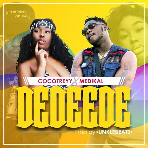 Cocotreyy Ft. Medikal - Dedeede Mp3 Audio Download