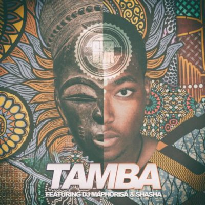 Cuebur Ft. DJ Maphorisa & Sha Sha - Tamba Mp3 Ausoi DOWNLoad