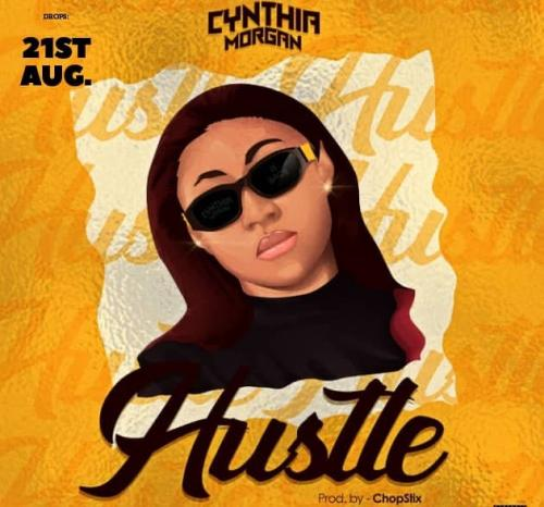 Cynthia Morgan - Hustle (Prod. by Chopstix) Mp3 Audio Download