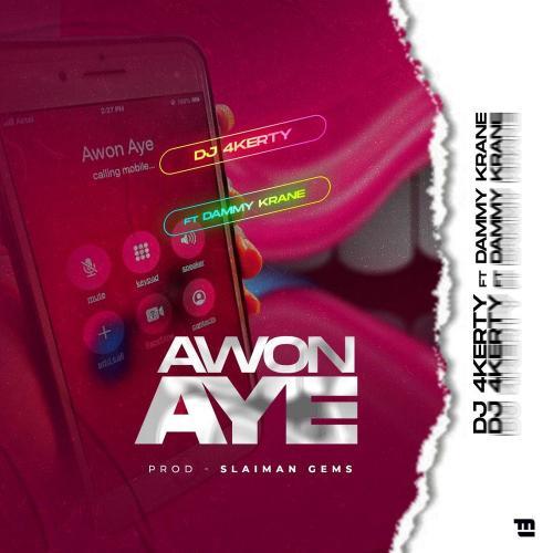 DJ 4Kerty - Awon Aye Ft. Dammy Krane Mp3 Audio Download