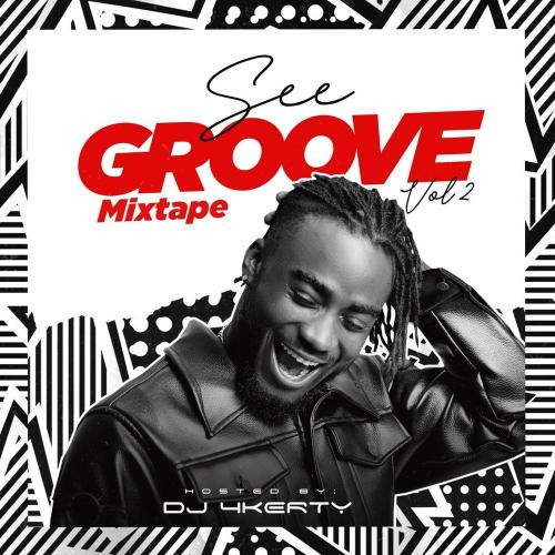 DJ 4Kerty - See Groove Mixtape (Vol. 2) Mp3 Audio Download