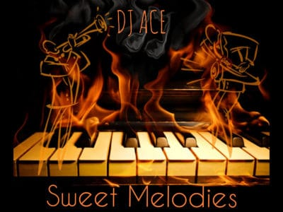 DJ Ace - Sweet Melodies (Soulful Piano Mix) Mp3 Audio Download