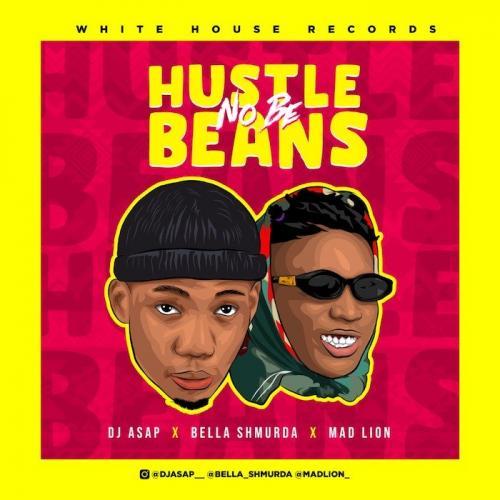 DJ Asap Ft. Mad Lion x Bella Shmurda - Hustle No Be Beans Mp3 Audio Download