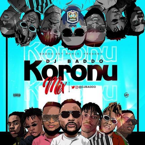 DJ Baddo - Koronu Mix (Mixtape) Mp3 Audio Download