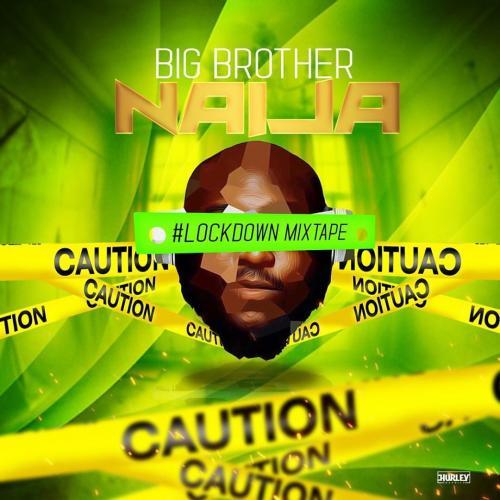 DJ Big N - Big Brother Naija 2020 (Lockdown Mixape) Mp3 Audio Download