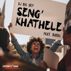 DJ Big Sky - Sengkhathele Ft. Nandi Mp3 Audio Download