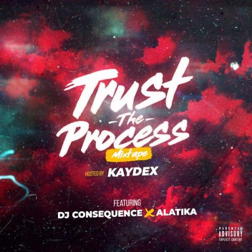 DJ Consequence - Trust The Process (Mixtape) Mp3 Zip Fast Download Free audio complete