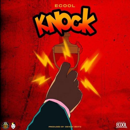 DJ Ecool - Knock Mp3 Audio Download