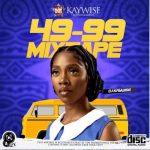 DJ Kaywise – 49-99 (Mixtape)