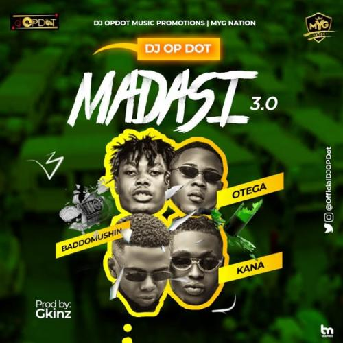 DJ OP Dot Ft. Kush Kana x Otega & Baddomushin - Madasi 3.0 Mp3 Audio Download