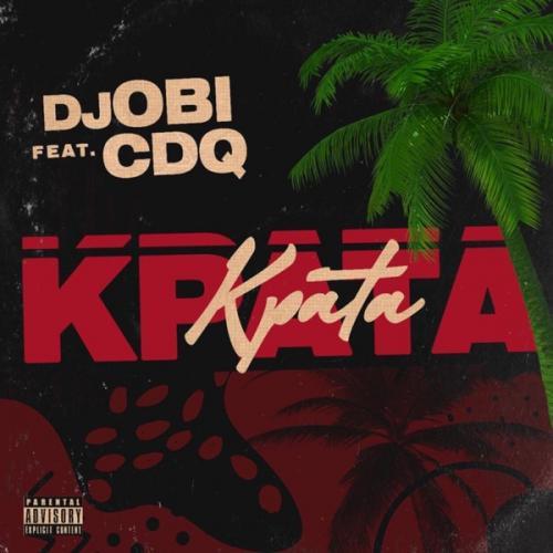 DJ Obi Ft. CDQ - Kpata Kpata Mp3 Audio Download