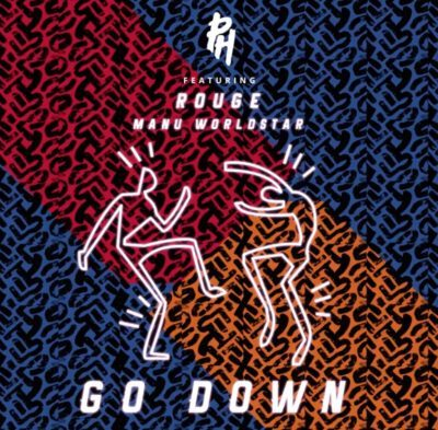 DJ PH - Go Down Ft. Rouge & Manu Worldstar (Audio + Video) Mp3 Mp4 Download