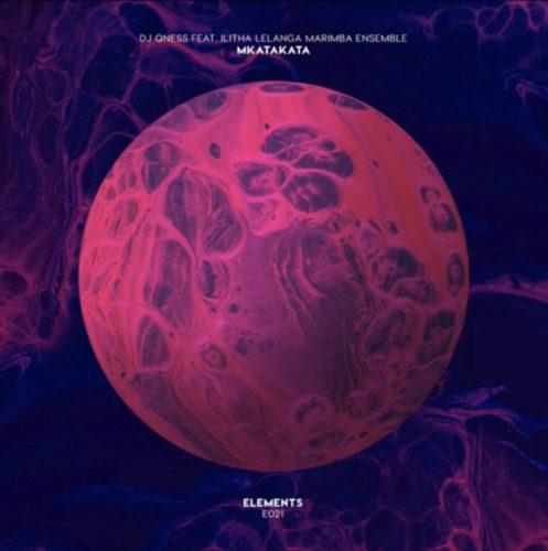 DJ Qness- Mkatakata Ft. Ilitha Lelanga Marimba Mp3 Audio Download