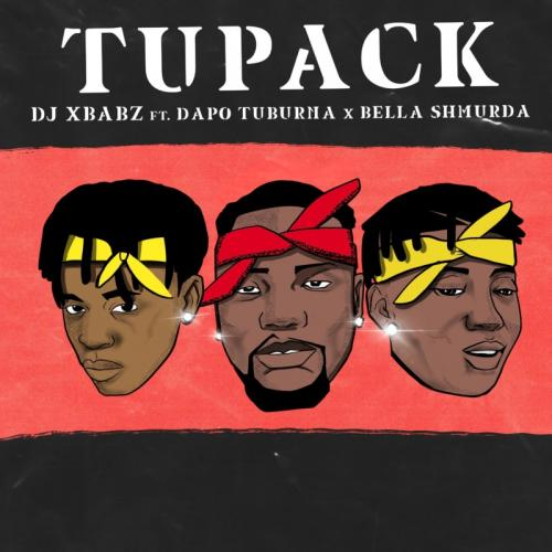 DJ Xbabz - Tupack Ft. Dapo Tuburna, Bella Shmurda Mp3 Audio Download