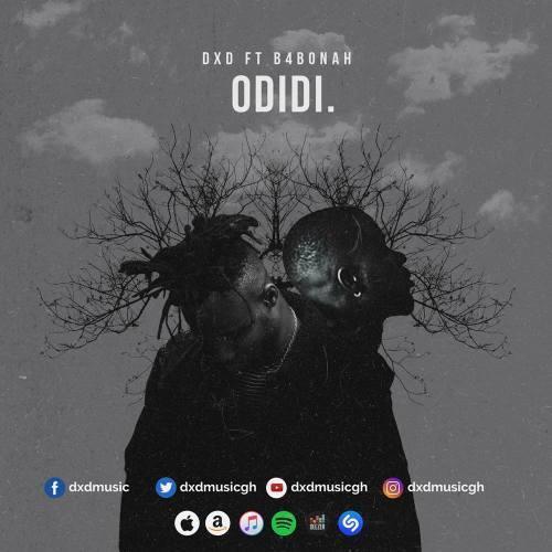 DXD Ft. B4Bonah - Odidi (Prod. by Sicnarf Pro) Mp3 audio Download