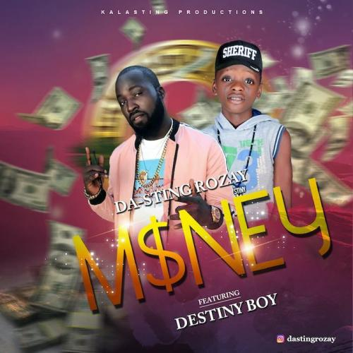 Da-Sting Rozay Ft. Destiny Boy - Money Mp3 Audio Download