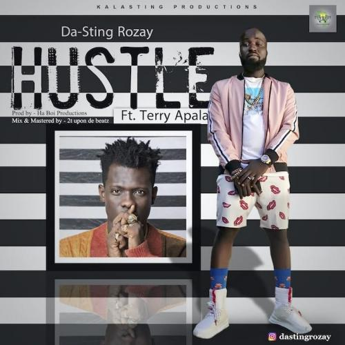 Da-Sting Rozay Ft. Terry Apala - Hustle Mp3 Audio Download