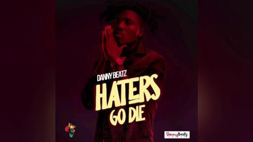 Danny Beatz - Haters Go Die Mp3 Audio Download