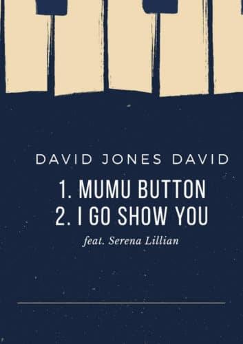 David Jones David - Mumu Button Ft. Serena Lillian Mp3 Audio Download