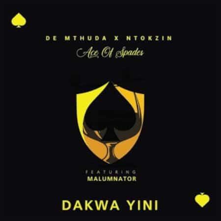 De Mthuda & Ntokzin - Dakwa Yini Ft. MalumNator Mp3 Audio Download