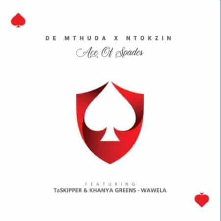 De Mthuda & Ntokzin - Wawela Ft. Taskipper, Khanya Greens Mp3 Audio Download