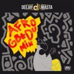 Deejay J Masta – Afro Gbedu Mix (Mixtape)