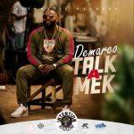 Demarco – Talk a Mek (Intention Riddim)