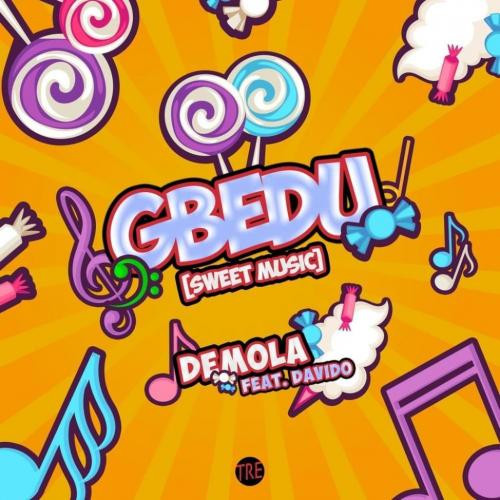 Demola Ft. Davido - Gbedu Mp3 Audio Download