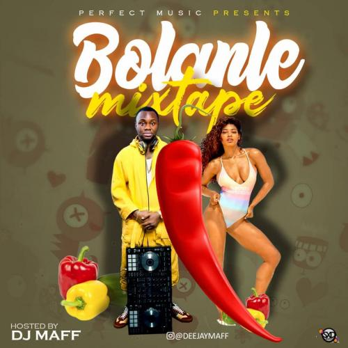 Dj Maff - Bolanle (Mixtape) Mp3 Zip Fast Free Audio Download