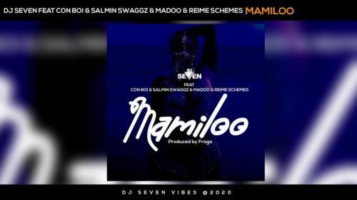 Dj seven Ft. Con Boi, Salmin Swaggz, Maddoh, Reime Schemes - Mamiloo Mp3 Audio Download