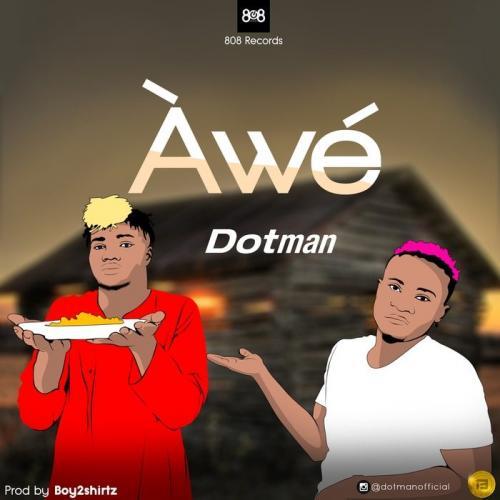 DotMan - Awe (Prod. by Boy2shirts) Mp3 Audio Download