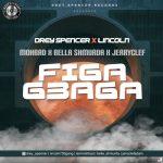 Drey Spencer X Lincoln Ft. Mohbad, Bella Shmurda, JerryClef – Figa Gbaga