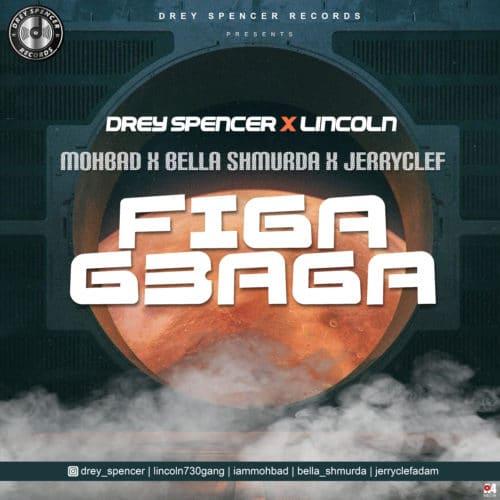 Drey Spencer X Lincoln Ft. Mohbad, Bella Shmurda, JerryClef - Figa Gbaga Mp3 Audio Download