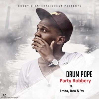 DrumPope - Party Robbery Ft. Emza, Rea & Yv Mp3 Audio Download