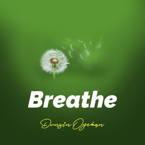 Dunsin Oyekan - Breathe Mp3 Audio Download
