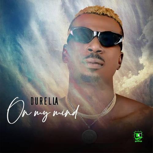 Durella - On My Mind Mp3 Audio Download